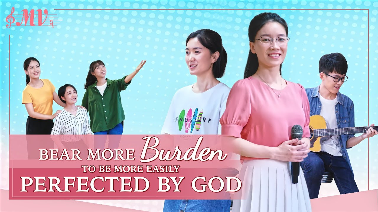 "2020 Christian Devotional Song | ""Bear More Burden to Be More Easily Perfected by God"""