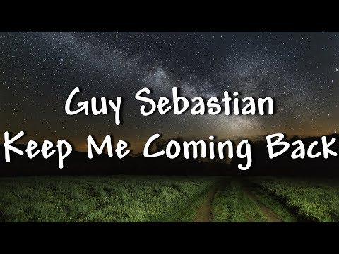 Guy Sebastian - Keep Me Coming Back - Lyrics
