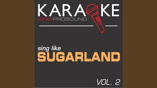 All I Want to Do (In the Style of Sugarland) (Karaoke Instrumental Version)