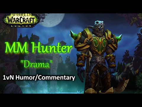 "WoW Legion PvP | MM Hunter 1vNs ""Drama"""