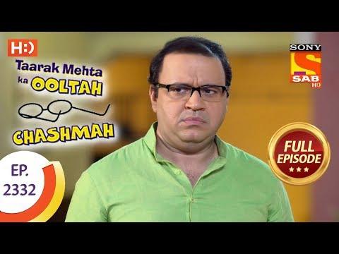 Taarak Mehta Ka Ooltah Chashmah - तारक मेहता - Ep 2332 - Full Episode - 7th November, 2017