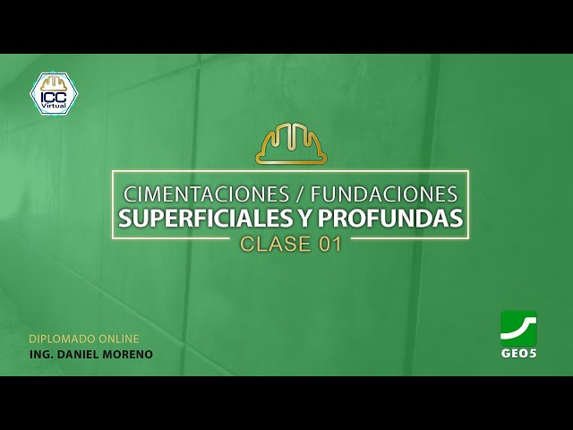 20210513 Cimentaciones Superficiales y Profundas con GEO5 | C1 • Ing. Daniel Moreno