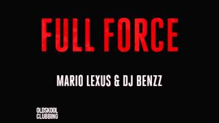 Mario Lexus & Dj Benzz - Full Force (Original Mix)