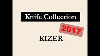 Knife Collection, Kizer Cutlery - July 2017