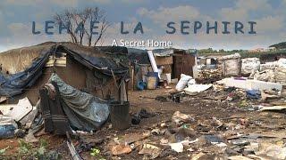 A Secret Home (Lehae La Sephiri)
