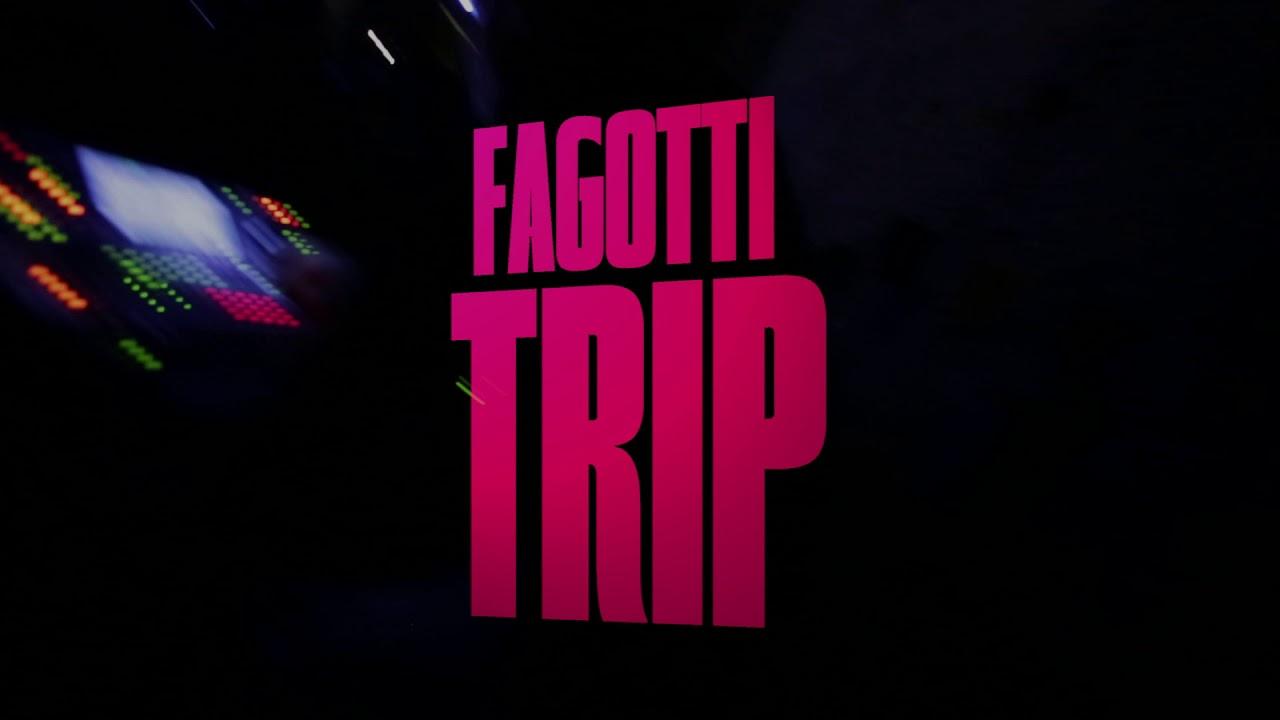 FAGOTTI / TRIP (Teaser 2017)