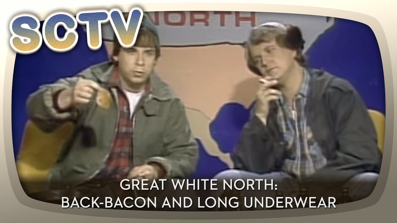 Great White North: Back-Bacon and Long Underwear - YouTube