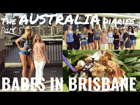 BABES IN BRISBANE | The Australia Diaries Part 5