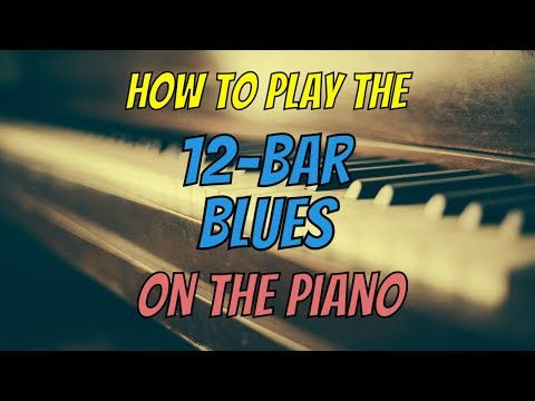 1 How to Play 12Bar Blues Piano  the Chords and Structure