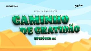 Caminho de Gratidão | EP 01