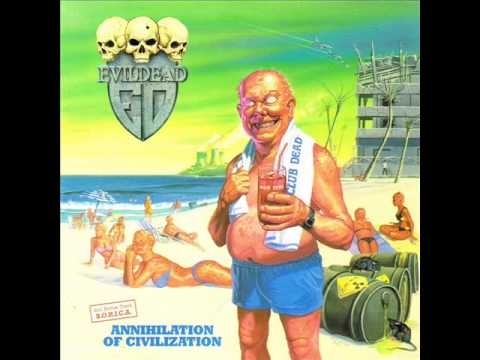 Evildead-Annihilation Of Civilization [FULL ALBUM 1989]