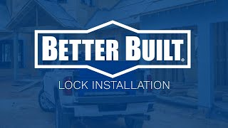 Better Built – Jobsite – Lock Install