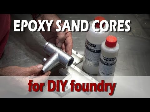 Epoxy Sand Cores for DIY Foundry