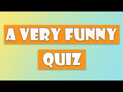 a very funny quiz