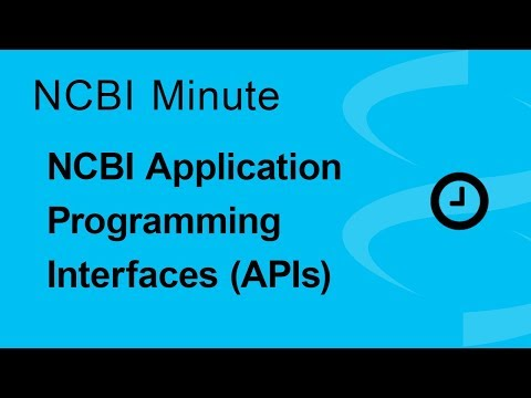 NCBI Minute: The NCBI Application Programming Interfaces (APIs)