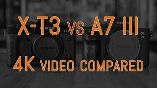 Fujifilm X-T3 vs A7 III - 4K Video Comparison