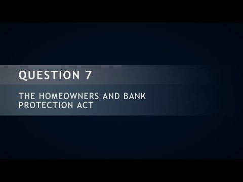 Question 7: The Homeowners and Bank Protection Act