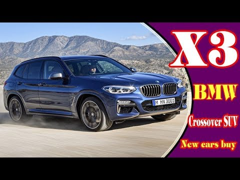 BIGGEST NEWS Future 2018 BMW X3 Diesel USA 3 Series The Newest Models Will Be Coming Soon