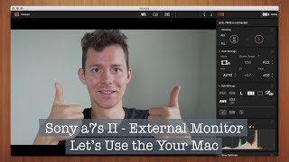 sony a7s II Fake Swivel Screen / Using Your MacBook as an External Monitor