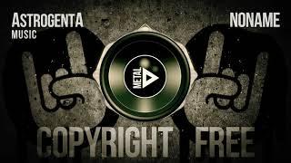 Copyright Free Music - AstrogentA - No Name