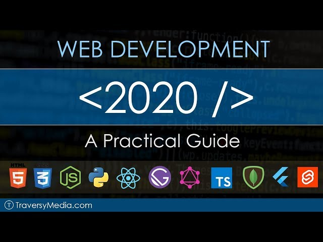 Web Development In 2020 - A Practical Guide