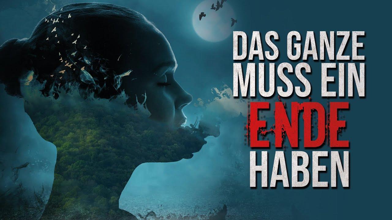 """Creepypasta """"Das Ganze muss ein Ende haben."""" German/Deutsch"""