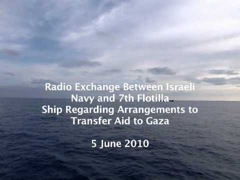 Radio Exchange Between Israeli Navy and 7th Flotilla Ship Regarding Transfer of Aid to Gaza