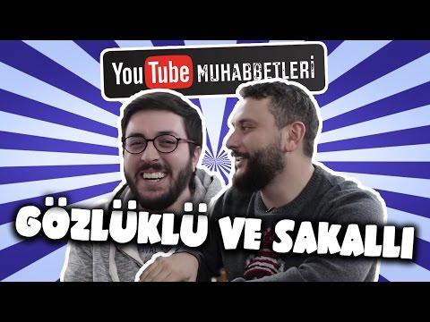 GÖZLÜKLÜ VE SAKALLI - YouTube Muhabbetleri #43