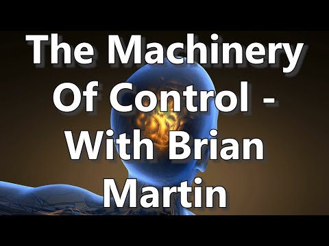 The Machinery Of Control - With Brian Martin