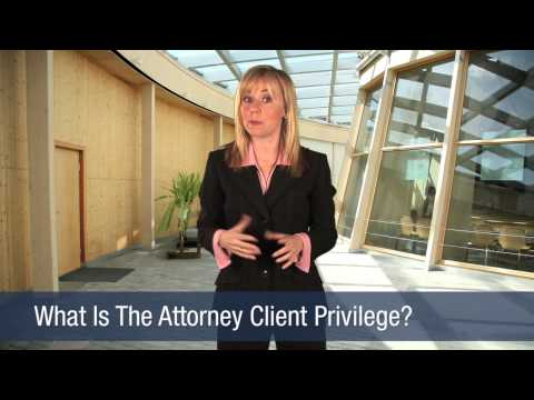 What Is The Attorney Client Privilege