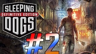Sleeping Dogs: Definitive Edition Gameplay Walkthrough - Part 2 [PC Max HD]