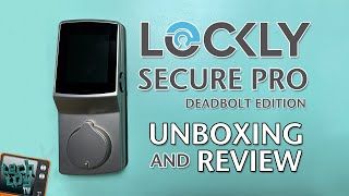 Lockly Secure Pro | Deadbolt Edition | Unboxing and Review