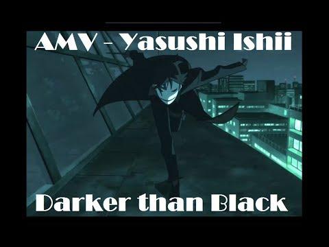 Darker than Black - AMV - Yasushi Ishii