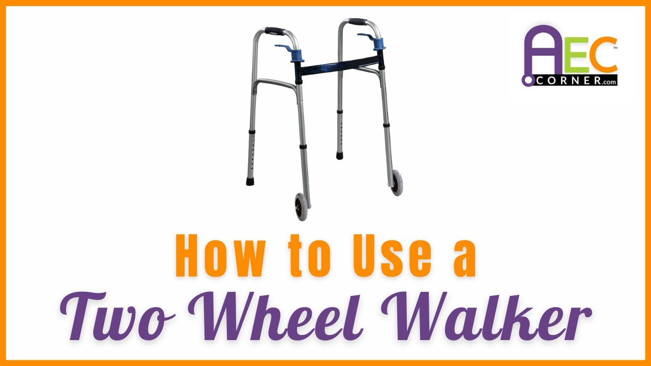 How to Use a Two Wheel Walker - YouTube
