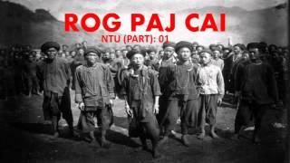 Hmoob/Hmong - Keeb Kwm - Rog Paj Cai - Part #01