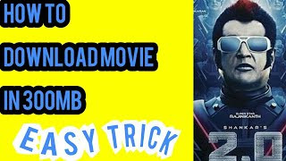 How to download movies in 300 and 400mb
