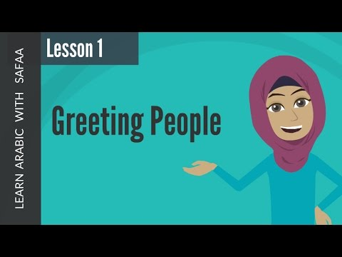 Lesson 1 : Learn Arabic with Safaa - Learn how to greet people in Arabic