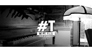 #T (Remake) - N! ft. V.I.G「Lyrics」