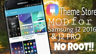 Theme Store Mod for Samsung Galaxy J2 2016 & J2 Pro No Root Required