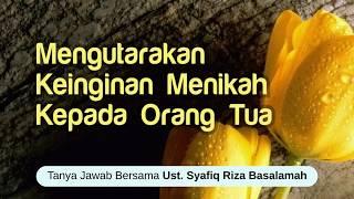 (Tanya jawab) mengutarakan keinginan menikah kepada orang tua - DR Syafiq Riza Basalamah MA