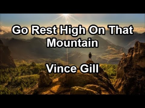 Go Rest High On That Mountain - Vince Gill  (Lyrics)