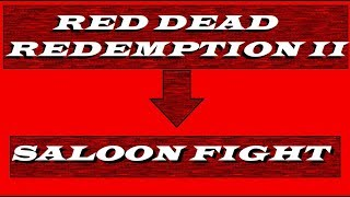 Red Dead Redemption 2  SALOON FIGHT , BAR FIGHT , Combat / Melee , Gameplay