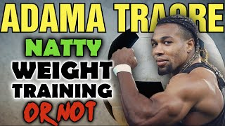 Adama Traore || Football || How He Got His INSANE Physique Without Weight Training - Natty or Not???