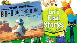 Star Wars BB-8 on the Run Read Aloud - Children's Stories and Kids Star Wars Books Read Along
