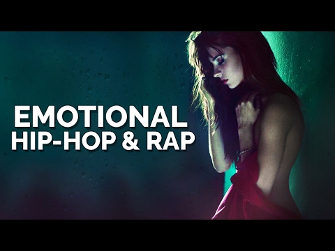 Emotional Hip Hop / Rap Mix 2017