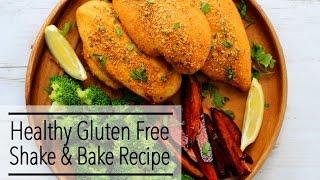 Healthy GLUTEN FREE SHAKE and BAKE CHICKEN Recipe
