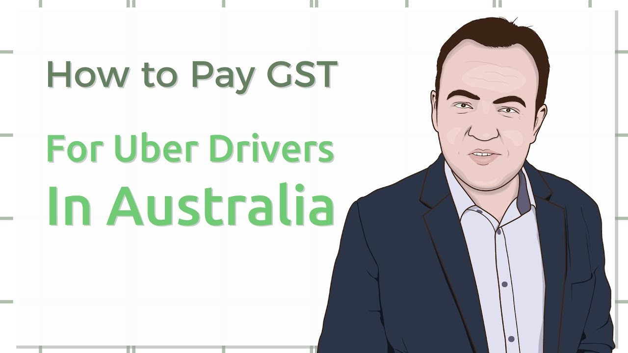 How To Pay GST Tax For Uber Drivers in Australia