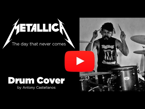 metallica the day that never comes drum cover by antony castellanos youtube. Black Bedroom Furniture Sets. Home Design Ideas
