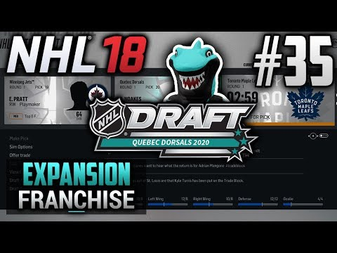 NHL 18 Expansion Franchise | Quebec Dorsals | EP35 | LATE ROUND MEDIUM ELITE (2020 Entry Draft)