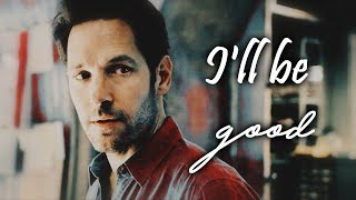 Scott Lang || I'll Be Good